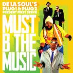 FIRST SERVE - Must B The Music (De La Soul's Plug 1 & Plug 2 Present First Serve) (Front Cover)