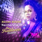 MOORE, Meisha/THE FUNKLOVERS - Neither One Of Us (Front Cover)