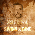 DOWE, Brent - Swing & Dine (Front Cover)