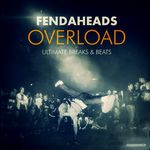FENDAHEADS - Overload (Ultimate Breaks & Beats) (Front Cover)