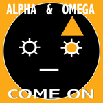 ALPHA & OMEGA - Come On (Front Cover)