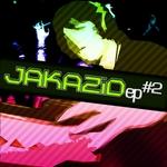 JAKAZiD - JAKAZiD EP 2 (Front Cover)