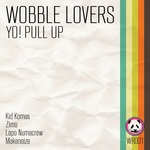 WOBBLE LOVERS - Yo Pull Up (Front Cover)