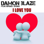 DAMON BLAZE feat BRIAN - I Love You (Front Cover)