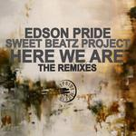 EDSON PRIDE/SWEET BEATZ PROJECT - Here We Are (remixes) (Front Cover)