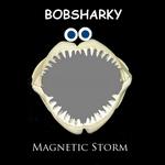 BOBSHARKY - Magnetic Storm (Front Cover)