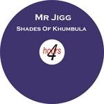 MR JIGG - Shades Of Khumbula (Front Cover)
