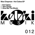 CHAPMAN, Max - Hot Cakes EP (Front Cover)