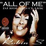 DJ ROLAND CLARK feat ROBIN S - All Of Me (Front Cover)
