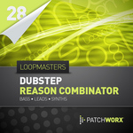 LOOPMASTERS - Patchworx 28: Dubstep Basses (Sample Pack Reason Combinator Presets/MIDI) (Front Cover)