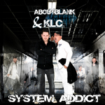 ABOUTBLANK & KLC - System Addict (Front Cover)