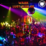 WAAK - Lust Club EP (Front Cover)