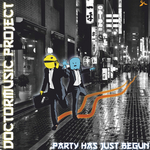 DOCTORMUSIC PROJECT - Party Has Just Begun (Front Cover)
