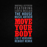 The House Music Anthem (Move Your Body) [2012 Version] [feat. Curtis McClain]