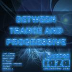 Between Trance & Progressive