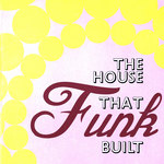 VARIOUS - House That Funk Built Vol 1 (Front Cover)