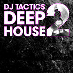 DJ TACTICS/VARIOUS - DJ Tactics: Deep House Vol 2 (Front Cover)