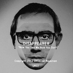 DISAPPEARER - Now You See Me Now You Don't (Front Cover)