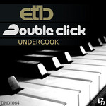 ETIC/DOUBLE CLICK - Undercook EP (Front Cover)