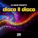 DJ Meme Presents Disco II Disco (unmixed tracks)