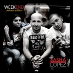 LOPEZ, Sasha feat BROONO & ALE BLAKE - Week End (Deluxe Edition) (Front Cover)