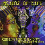 SCIENZ OF LIFE - Coming Forth By Day: The Book Of The Dead (Front Cover)