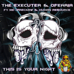 OFEARIA/THE EXECUTER/HUMAN RESOURCE/MC WRECKAW - This Is Your Night (Front Cover)