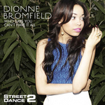 DIONNE BROOMFIELD - Who Says You Can't Have It All (StreetDance 2 Mix) (Front Cover)