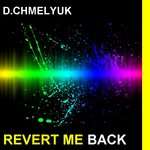 D CHMELYUK - Revert Me Back (Front Cover)