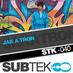 JAK A TRON - STK 040 (Front Cover)