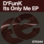 D FUNK - Its Only Me (Front Cover)