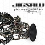 JIGSAW - Pleasure Machine (Front Cover)