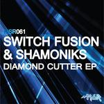 SWITCH FUSION/SHAMONIKS - Diamond Cutter EP (Front Cover)