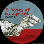 3 Years Of Escapism - Part 1