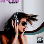 DUTCH ELECTRO - Give the Sound (Front Cover)