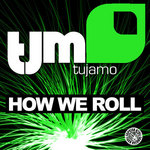 TUJAMO - How We Roll (Front Cover)