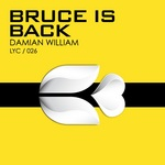 WILLIAM, Damian - Bruce Is Back (Front Cover)
