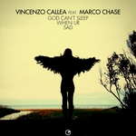 CALLEA, Vincenzo feat MARCO CHASE - God Can't Sleep When Ur Sad (Front Cover)