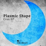 PLASMIC SHAPE - Crux EP (Front Cover)
