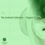 VARIOUS - The Android Collection (Chapter 6) (Front Cover)