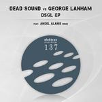 DEAD SOUND/GEORGE LANHAM - DSGL EP (Front Cover)