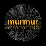 VARIOUS - Murmur Essentials Vol 3 (Front Cover)