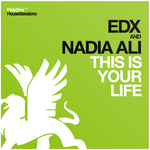 EDX/NADIA ALI - This Is Your Life (Front Cover)