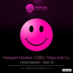 HOLOGRAM HOOKERS/E383/TOKYO ACID CRU - Acid Injection Vol 3 (Front Cover)