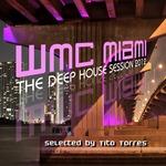 WMC Miami: The Deep House Session 2012