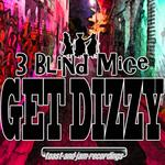 3 BLIND MICE - Get Dizzy (Front Cover)