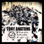 ANATONE, Tony - Flash Mob EP (Front Cover)