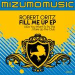 ORTIZ, Robert - Fill Me Up EP (Front Cover)