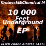 KRSTEVSKI/CHEMICAL M - 10000 Feet Underground EP (Front Cover)