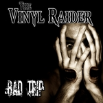 VINYL RAIDER, The - Bad Trip (Front Cover)